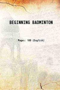 BEGINNING BADMINTON 1914 [Hardcover]