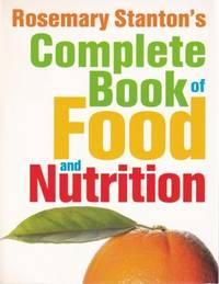 Complete Book of Food & Nutrition by  Rosemary Stanton - Paperback - 2007 - from Books for Cooks (SKU: 9780731812998-1)