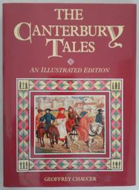 The Canterbury Tales...An Illustrated Edition