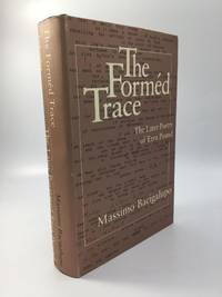 THE FORMED TRACE: The Later Poetry of Ezra Pound by  Massimo Bacigalupo - First Edition - 1980 - from johnson rare books & archives and Biblio.com