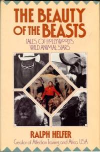 image of The Beauty Of The Beasts: Tales Of Hollywood's Wild Animal Stars
