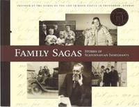 Family sagas: Stories of Scandinavian immigrants : inspired by the names on the Leif Erikson...