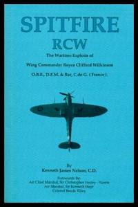 image of SPITFIRE RCW - The Wartime Exploits of Wing Commander Royce Clifford Wilkinson