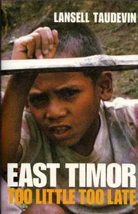 East Timor. Too Little Too Late