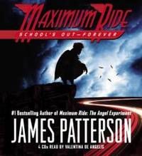 School's Out - Forever (Maximum Ride, Book 2) by James Patterson - 2008-06-08 - from Books Express and Biblio.com