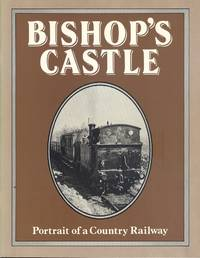 Bishop's Castle: Portrait of a Country Railway