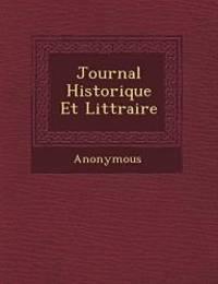 image of Journal Historique Et Litt Raire (French Edition)