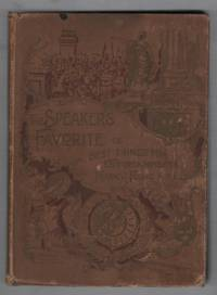 The Speaker's Favorite or Best Things for Entertainments for Home, Church and School Consisting of Recitals, Dialogues and Drama