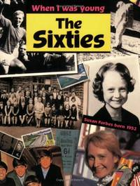 The Sixties (When I Was Young)