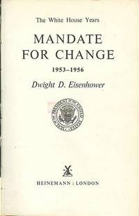 image of The White House Years: Mandate For Change 1953-1956