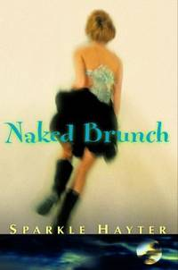 Naked Brunch by  Sparkle Hayter - Hardcover - 2002 - from ThriftBooks (SKU: G0771037953I4N00)