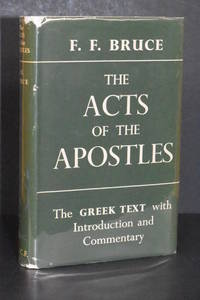 The Acts of the Apostles; The Greek Text with Introduction and Commentary