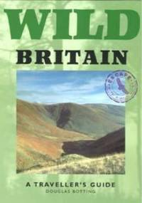 Wild Britain: A Traveller's Guide Wild Guides