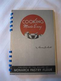 image of Cooking Made Easy Published by the Millers of Monarch Pastry Flour