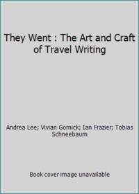 They Went : The Art and Craft of Travel Writing