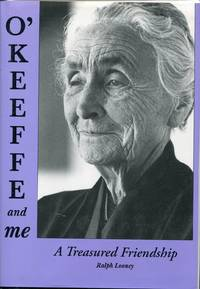 O'Keeffe and Me: A Treasured Friendship  by Looney, Ralph