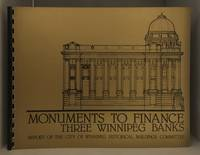 Monuments to Finance; Three Winnipeg Banks. Report of the City of Winnipeg Historical Buildings Committee
