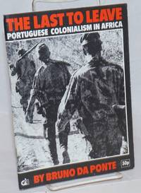The last to leave; Portuguese colonialism in Africa: an introductory outline