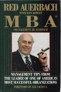 MBA: Management by Red Auerbach: Management Tips from the Leader of One of America's Most...