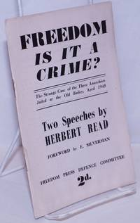 image of Freedom, is it a crime? The strange case of the three anarchists jailed at the Old Bailey, April 1945. Foreword by E. Silberman