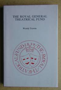 The Royal General Theatrical Fund. A History: 1838-1988.