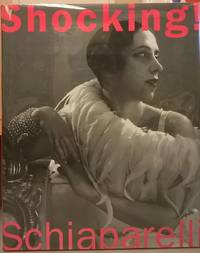 Shocking! The Art and Fashion of Elsa Schiaparelli by Dilys E. Blum - First Edition - 2003 - from Moe's Books and Biblio.com
