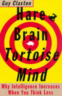 image of Hare Brain, Tortoise Mind: Why Intelligence Increases When You Think Less