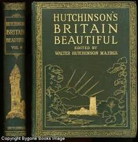 HUTCHINSON'S BRITAIN BEAUTIFUL Volume II. A popular and illustrated account of the magnificent historical, architectural, and picturesque wonders of the counties of England, Scotland, Wales and Ireland