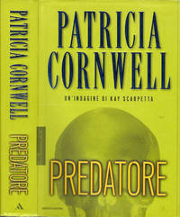 Predatore by Patricia Cornwell - IED - 2006 - from Controcorrente Group srl BibliotecadiBabele and Biblio.com