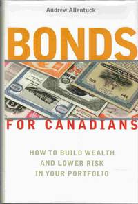 Bonds for Canadians How to Build Wealth and Lower Risk in Your Portfolio