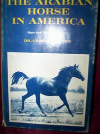 The Arab Horse in America : new & revised edition by Dr George H.Conn - First Edition - 1974 - from R. E. Coomber  and Biblio.com