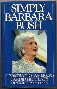 Simply Barbara Bush. (Signed by the First Lady) . by  Donnie Radcliffe - Signed First Edition - 1989 - from Quinn & Davis Booksellers and Biblio.com