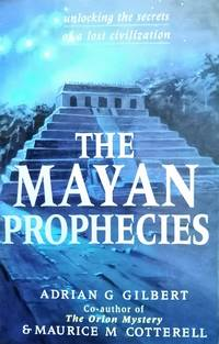 image of The Mayan Prophecies: Unlocking the Secrets of a Lost Civilization