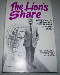 The Lion's Share: A History of Arkansas Enterprises for the Blind
