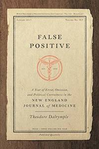 False Positive: A Year of Error, Omission, and Political Correctness in the New England Journal...