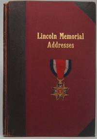 Addresses in Memory of Abraham Lincoln Delivered Before the Commandery of the Loyal Legion of the United States 1903-1910