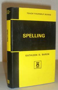 Teach Yourself to Spell - A Guide to Good Spelling