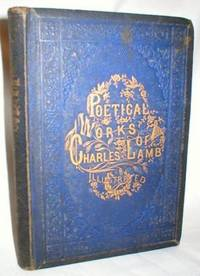 Poetical Works of Charles Lamb; Elegantly Illustrated