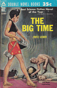 The Big Time/The Mind Spiders and Other Stories by  Fritz Leiber - Paperback - First Paperback Edition - First Printing - 1961 - from Bookmarc Books (SKU: 011312)