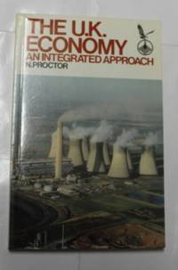 The U.K. Economy An Integrated Approach