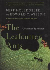 image of The Leafcutter Ants: Civilization by Instinct