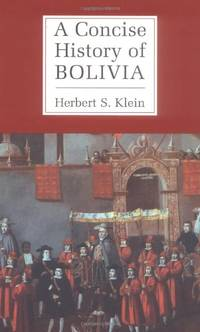 A Concise History of Bolivia Cambridge Concise Histories