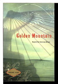 GOLDEN MOUNTAIN: Beyond the American Dream.