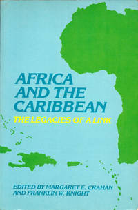 Africa and the Caribbean: The Legacies of a Link