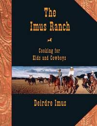 The Imus Ranch : Cooking for Kids and Cowboys