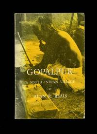 Gopalpur; A South Indian Village by  Alan R Beals - First Edition - 1962 - from Little Stour Books PBFA and Biblio.co.uk