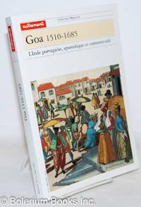 image of Goa 1510-1685; L'Inde portugaise, apostolique et commerciale