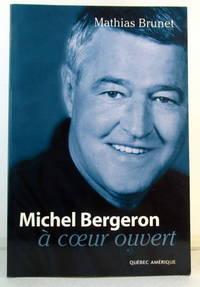 Michel Bergeron : Confidences