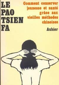 Le Pao Tsien Fa ou comment conserver jeunesse et santé grâce aux vieilles méthodes chinoises