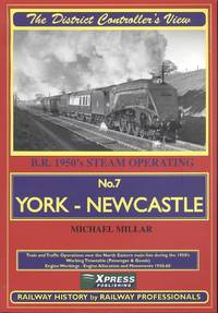 York to Newcastle: Railway Steam Operating in the 1950's